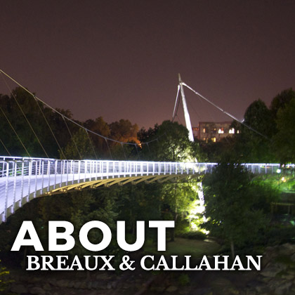 About Breaux & Callahan Real Estate Firm Greenville SC